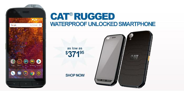 CAT® Rugged Waterproof Unlocked Smartphone - as low as $371.95
